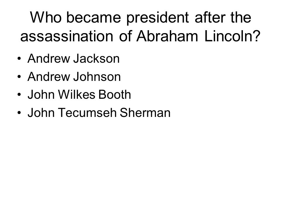 Who became president after the assassination of Abraham Lincoln