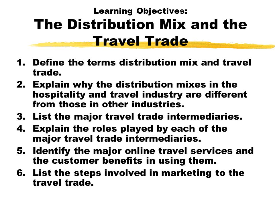 Learning Objectives: The Distribution Mix and the Travel Trade