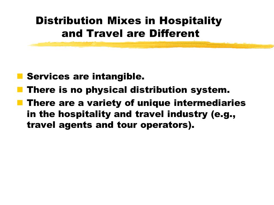 Distribution Mixes in Hospitality and Travel are Different