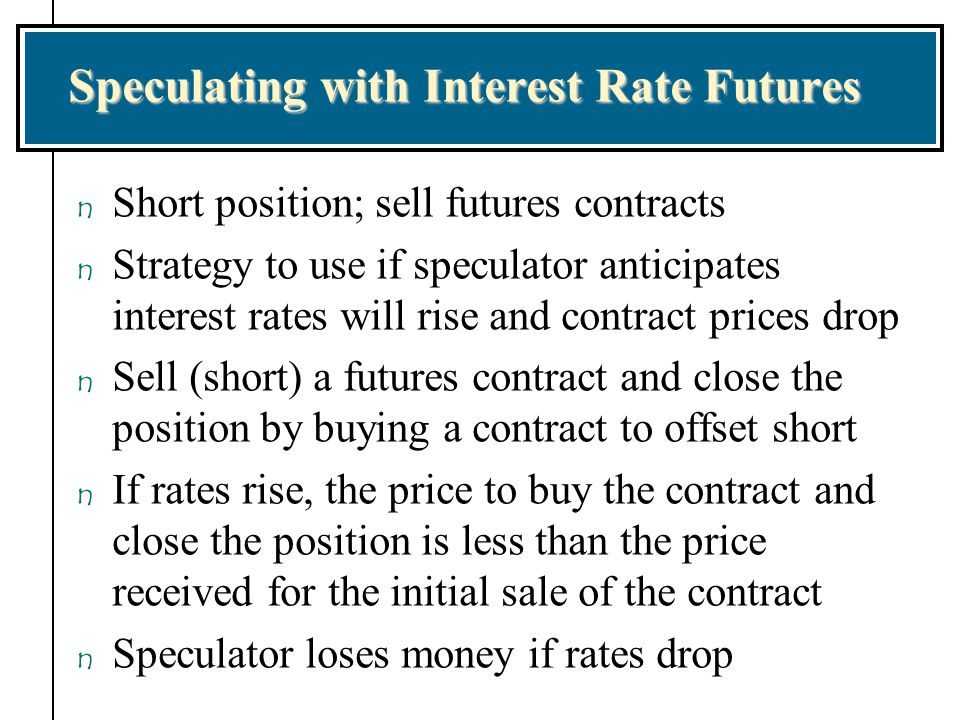 Speculating with Interest Rate Futures