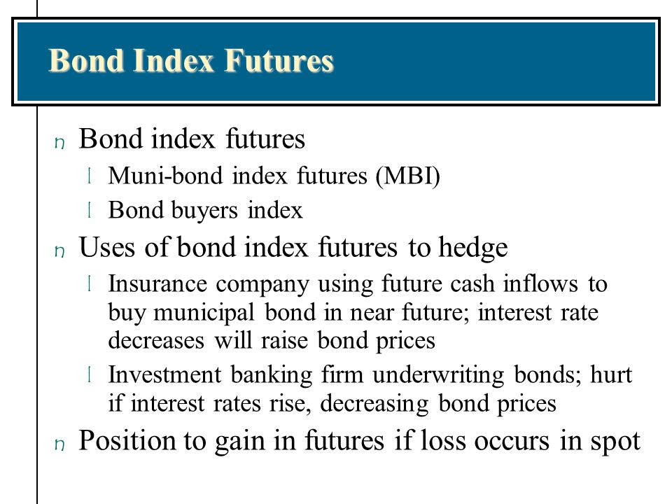 Bond Index Futures Bond index futures