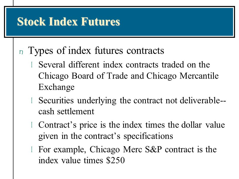 Stock Index Futures Types of index futures contracts