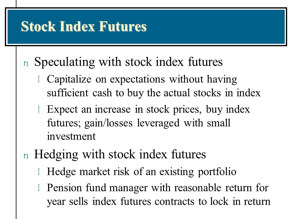 Stock Index Futures Speculating with stock index futures