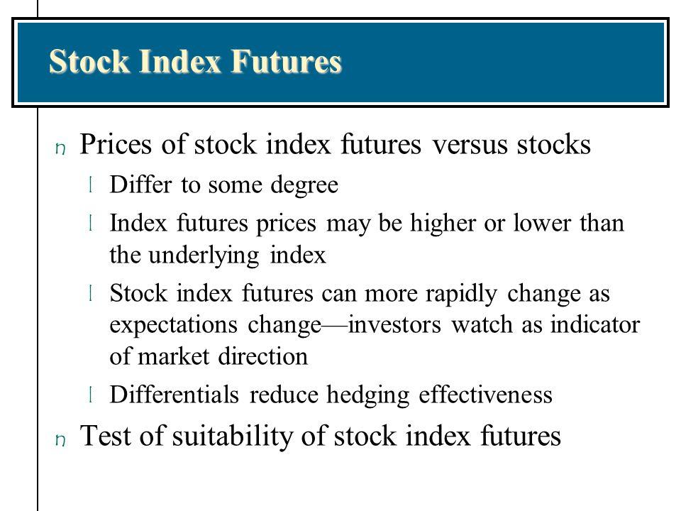 Stock Index Futures Prices of stock index futures versus stocks