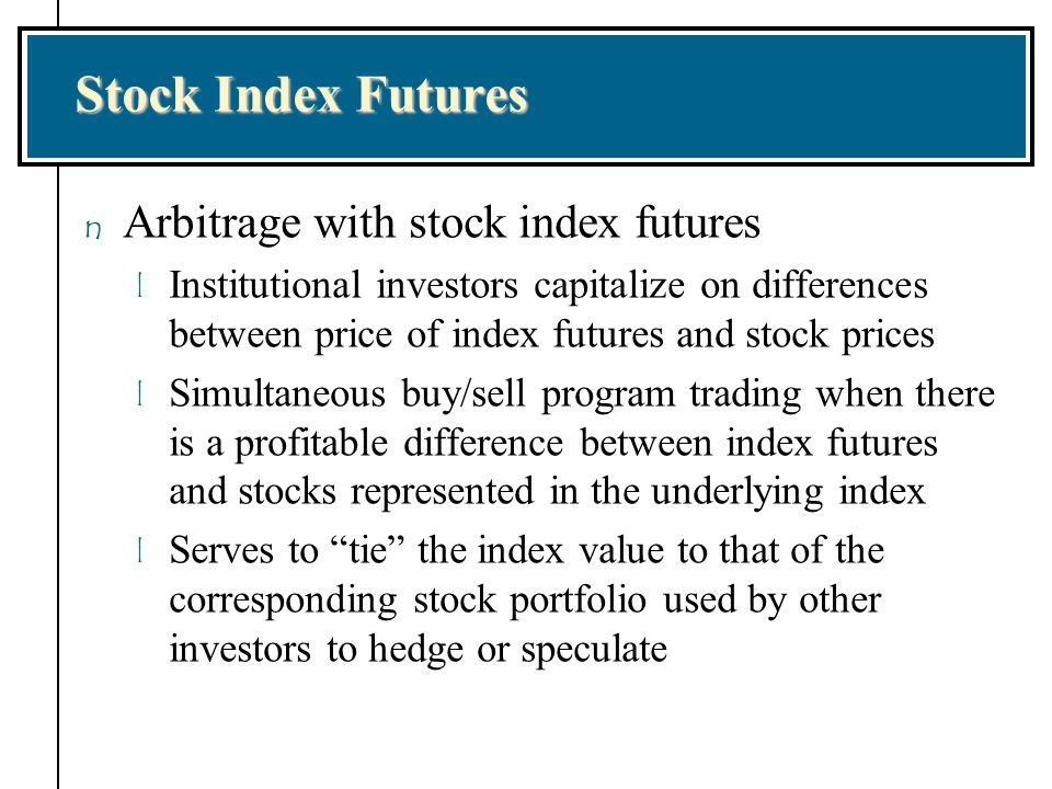 Stock Index Futures Arbitrage with stock index futures