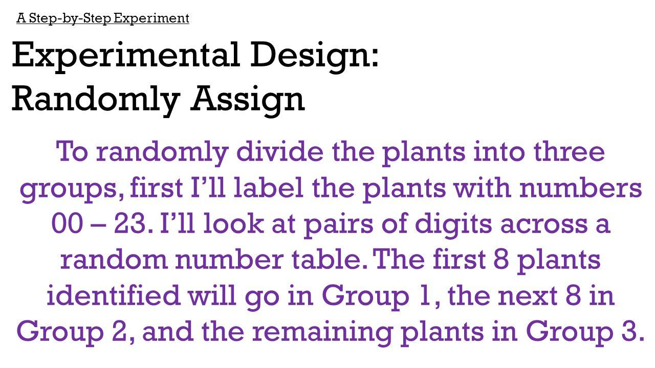 Experimental Design: Randomly Assign