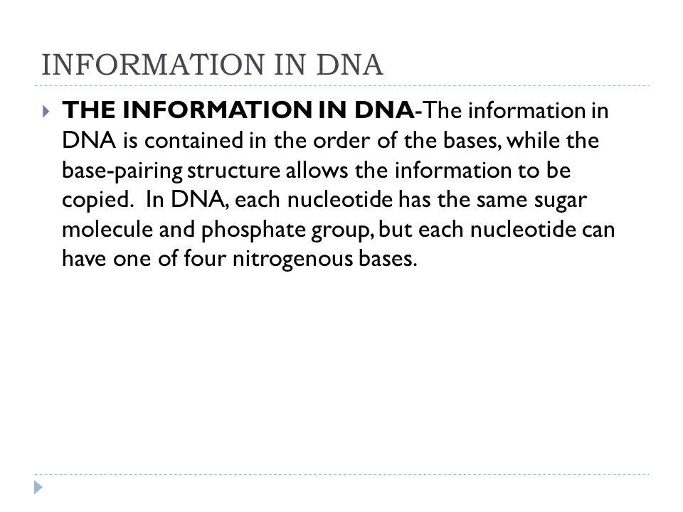 INFORMATION IN DNA