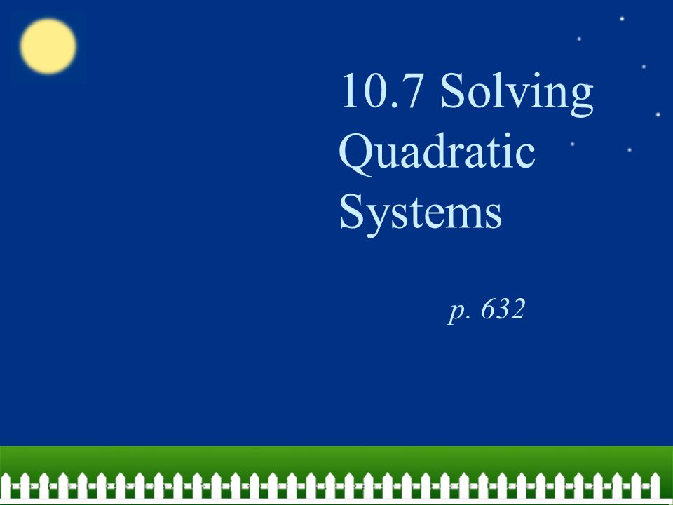10.7 Solving Quadratic Systems