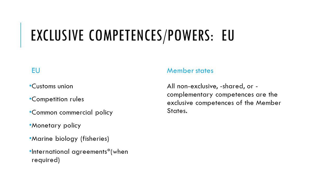 Exclusive Competences/powers: EU