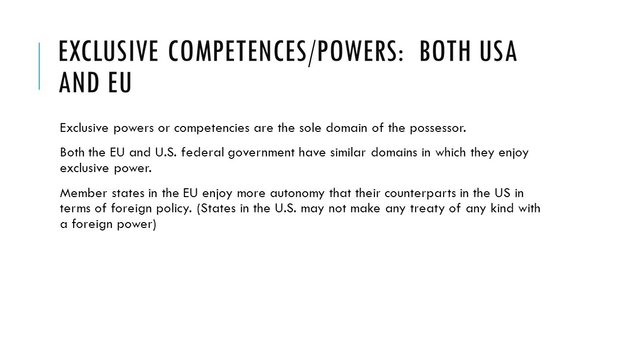 Exclusive competences/powers: Both USA and EU