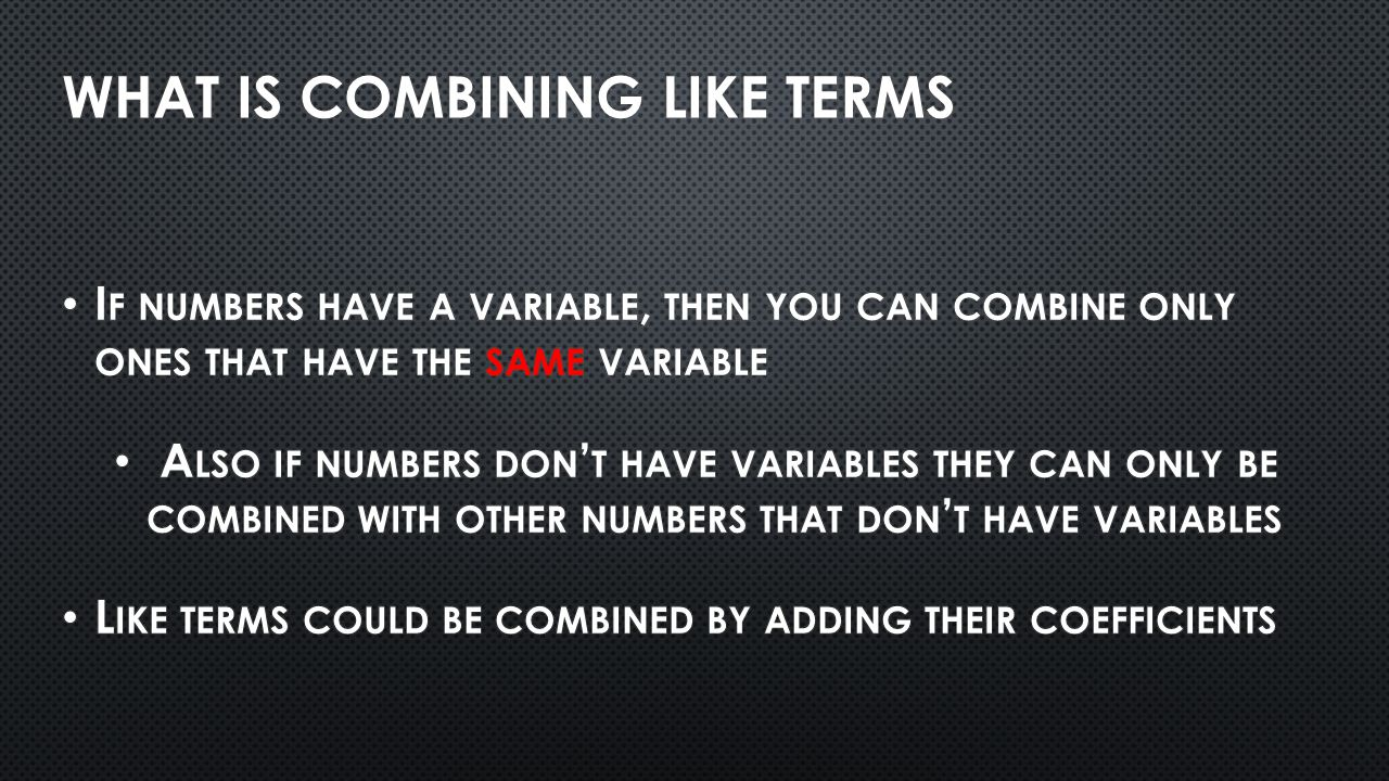 What is Combining like terms