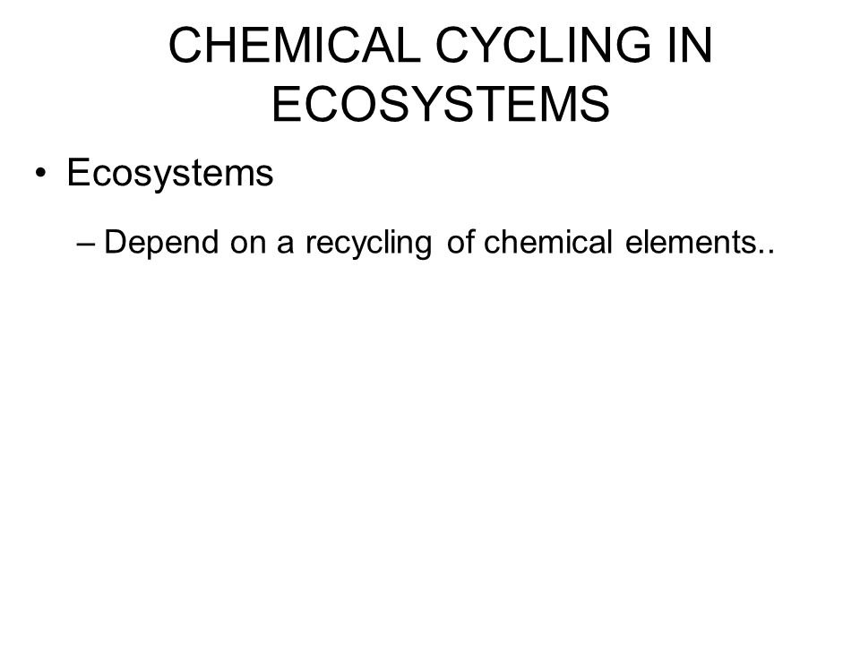 CHEMICAL CYCLING IN ECOSYSTEMS