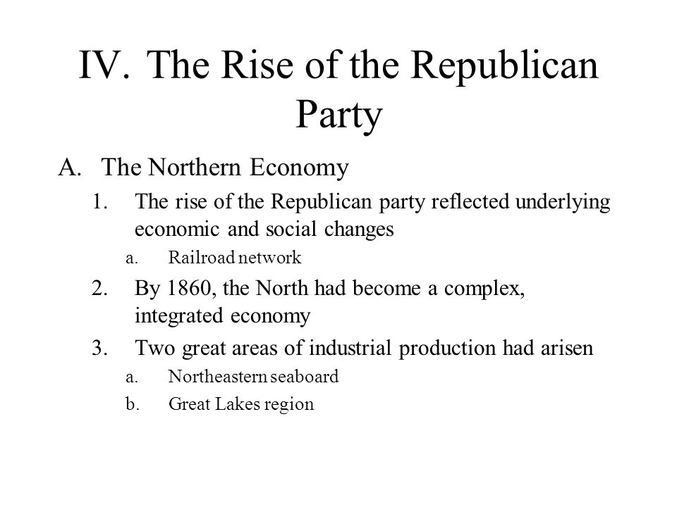IV. The Rise of the Republican Party