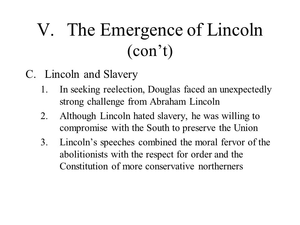 V. The Emergence of Lincoln (con't)