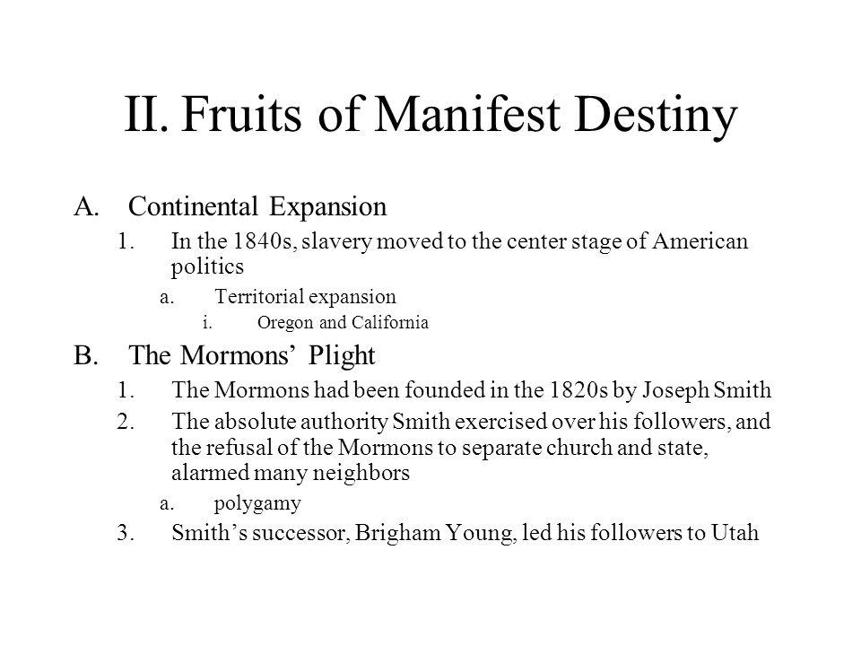 II. Fruits of Manifest Destiny