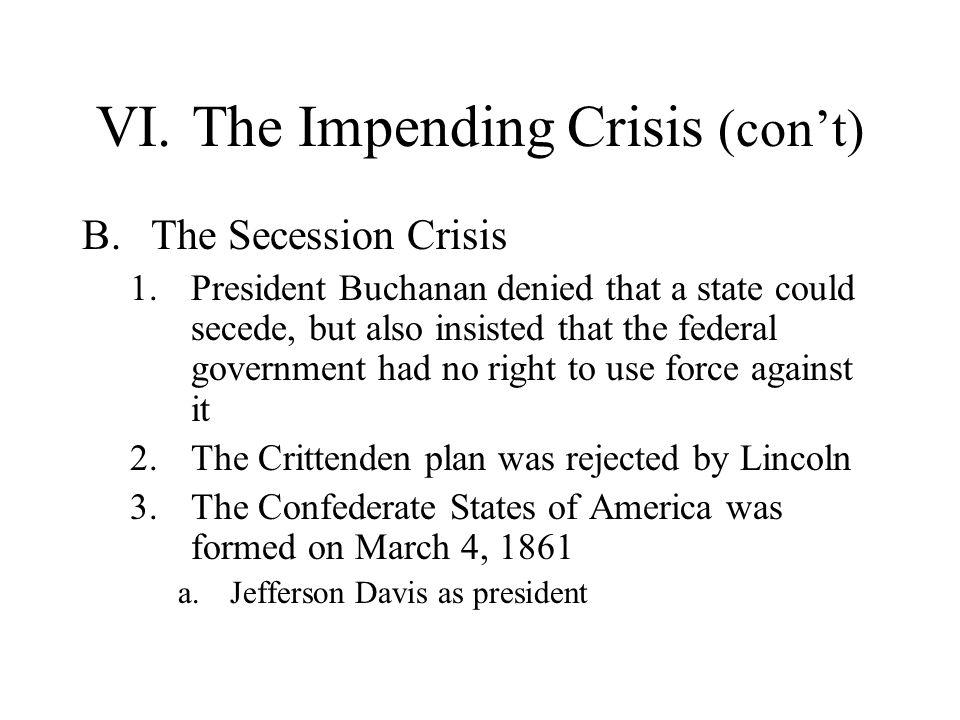 VI. The Impending Crisis (con't)