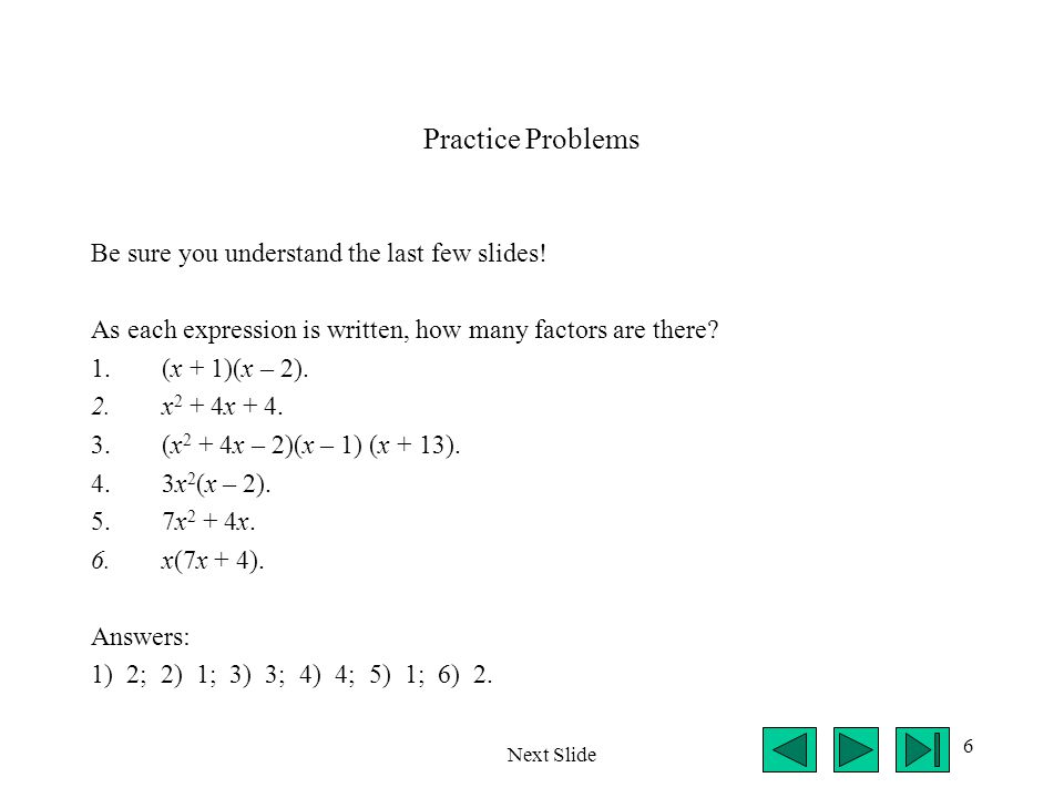 Practice Problems Be sure you understand the last few slides!