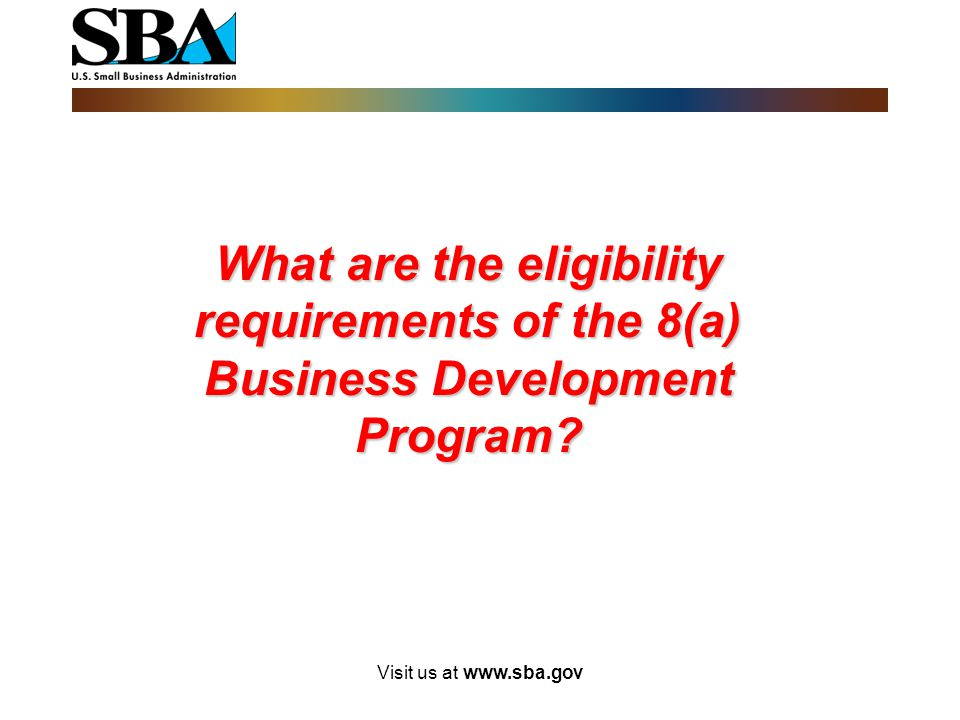What are the eligibility requirements of the 8(a) Business Development Program