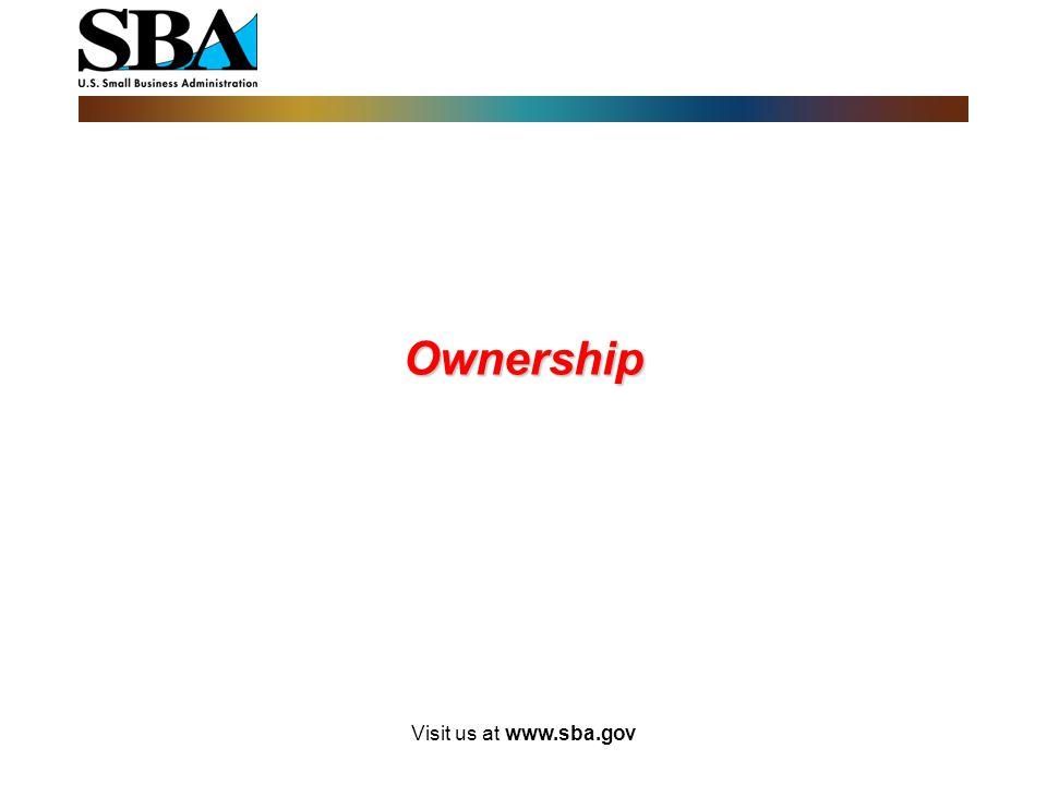 Ownership Visit us at www.sba.gov