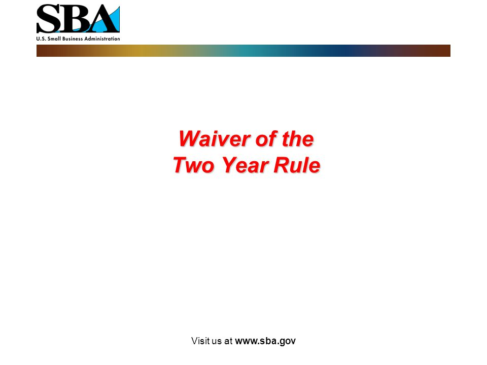 Waiver of the Two Year Rule