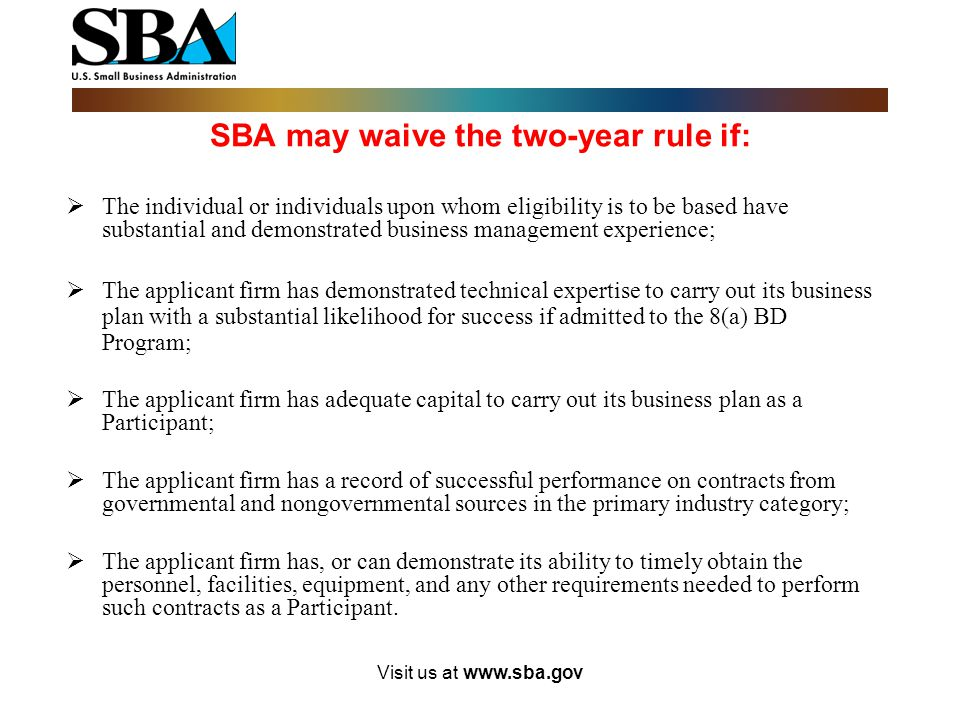 SBA may waive the two-year rule if: