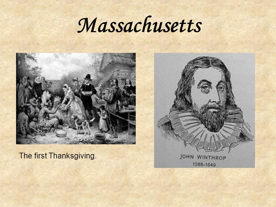 Massachusetts The first Thanksgiving.
