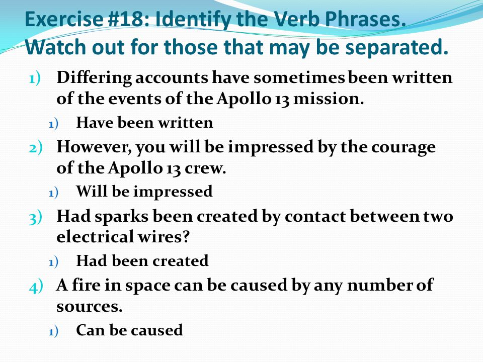 Exercise #18: Identify the Verb Phrases