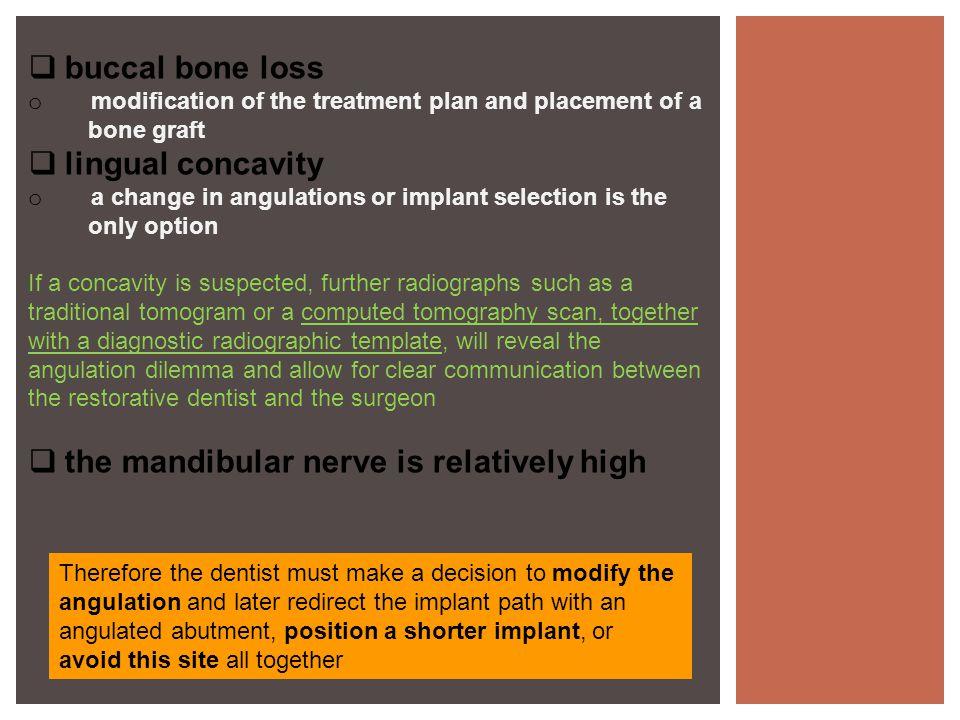 the mandibular nerve is relatively high