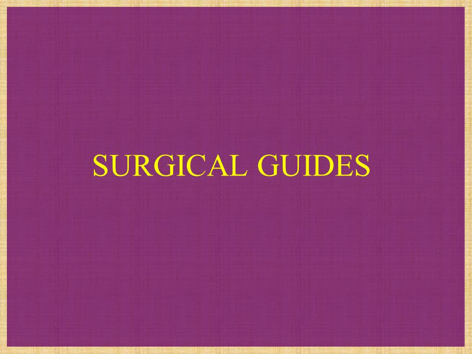SURGICAL GUIDES