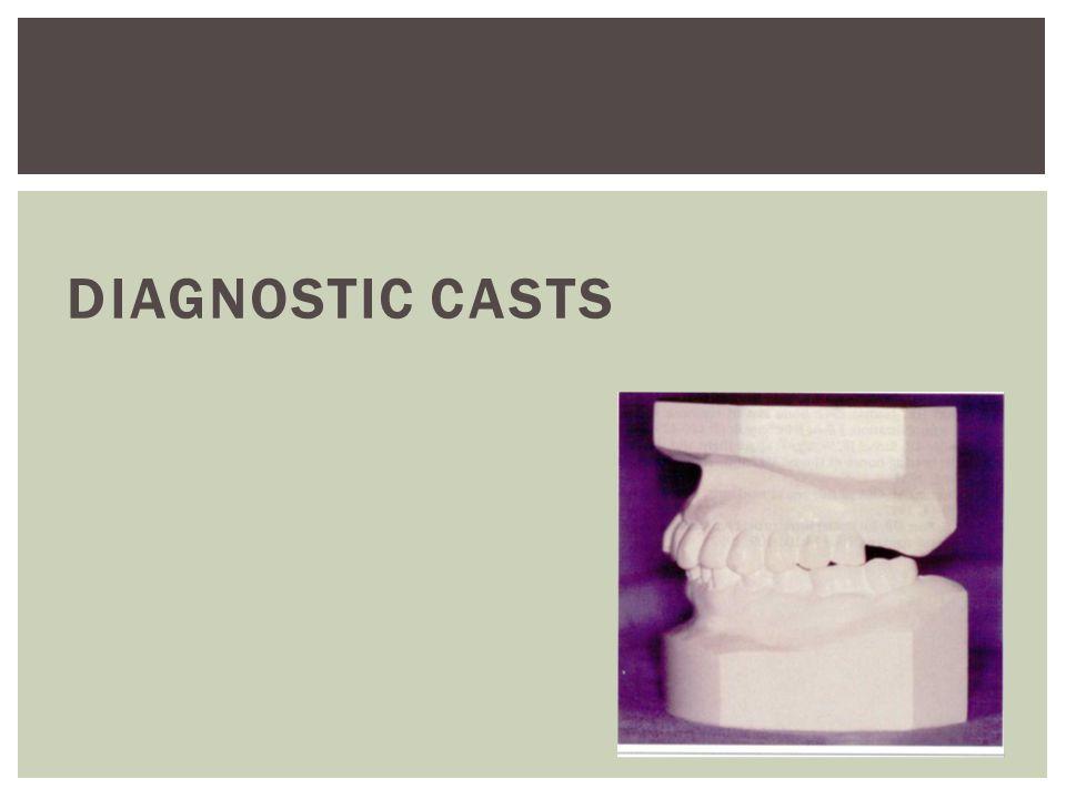 DIAGNOSTIC CASTS