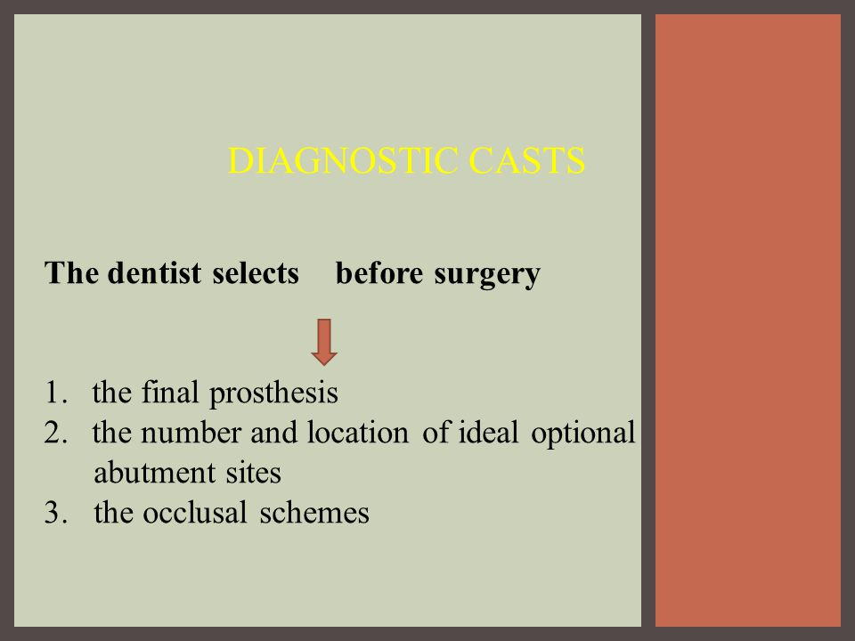 DIAGNOSTIC CASTS The dentist selects before surgery