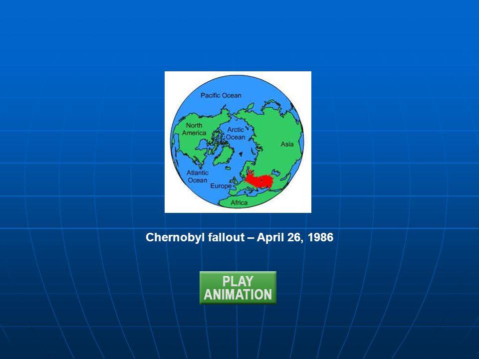 Chernobyl fallout – April 26, 1986