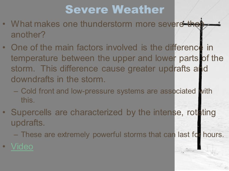 Severe Weather What makes one thunderstorm more severe than another