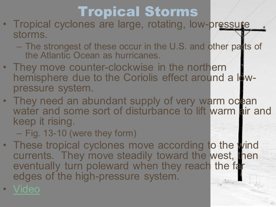 Tropical Storms Tropical cyclones are large, rotating, low-pressure storms.