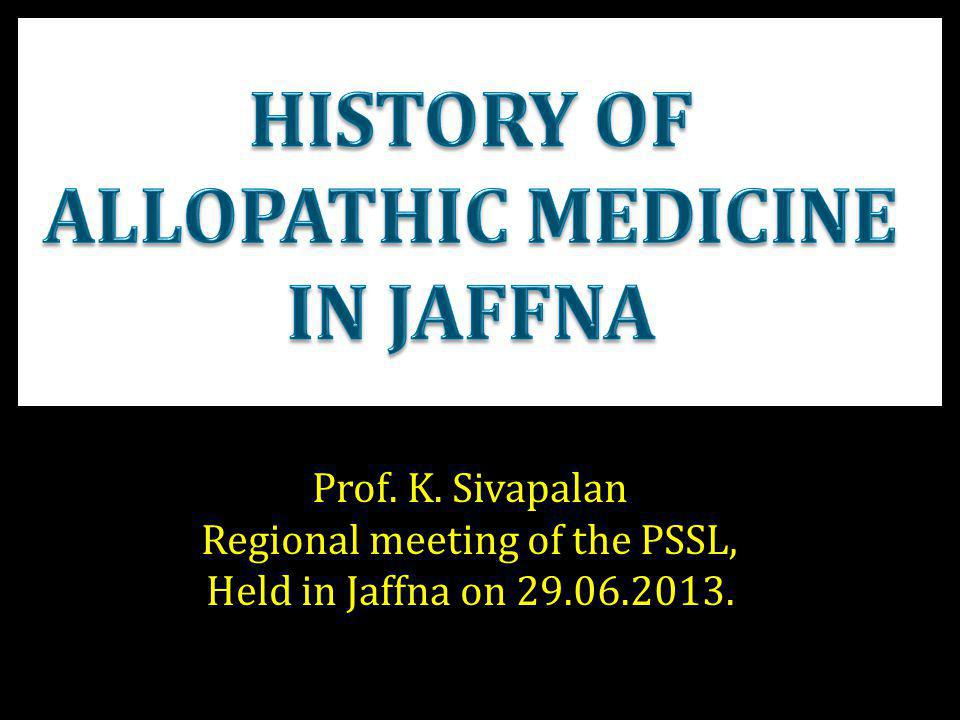 HISTORY OF ALLOPATHIC MEDICINE IN JAFFNA