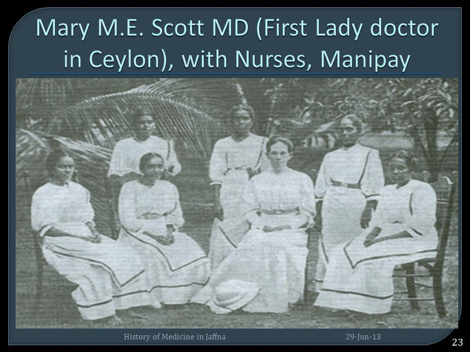 Mary M.E. Scott MD (First Lady doctor in Ceylon), with Nurses, Manipay