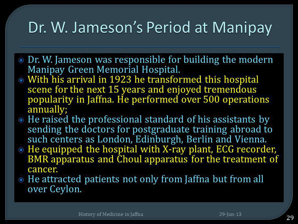Dr. W. Jameson's Period at Manipay