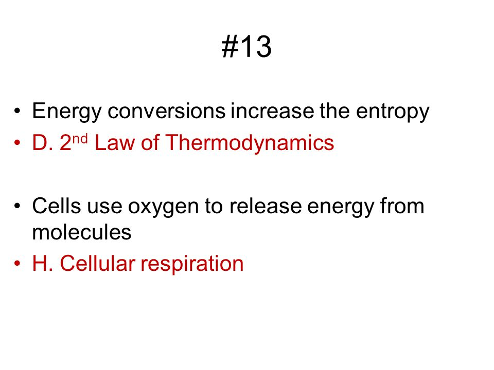 #13 Energy conversions increase the entropy