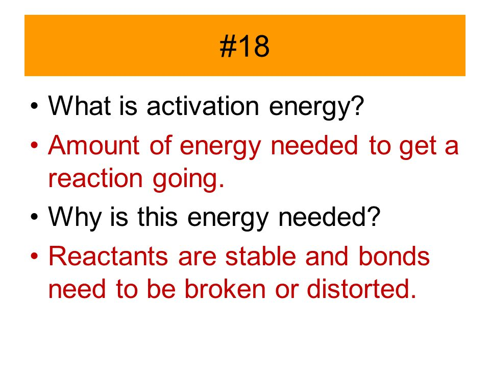 #18 What is activation energy