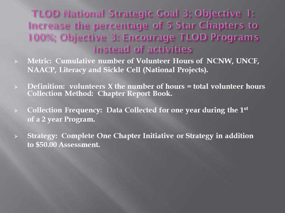 TLOD National Strategic Goal 3; Objective 1: Increase the percentage of 5 Star Chapters to 100%; Objective 3: Encourage TLOD Programs instead of activities