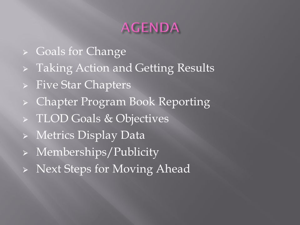 AGENDA Goals for Change Taking Action and Getting Results