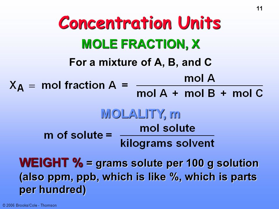 Concentration Units MOLE FRACTION, X MOLALITY, m