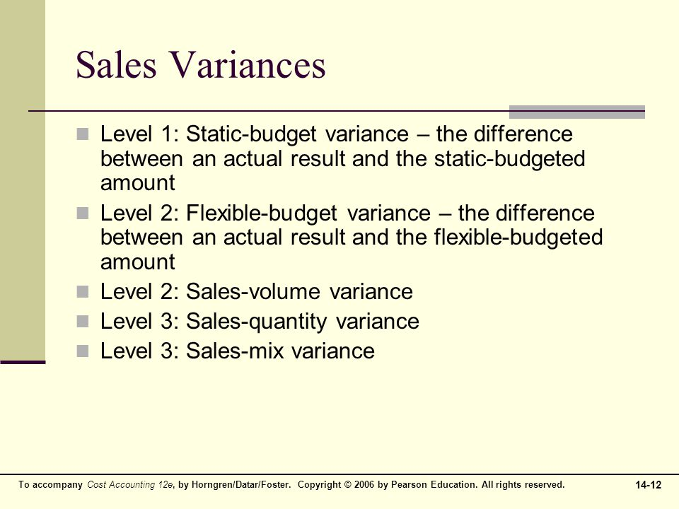 Sales Variances Level 1: Static-budget variance – the difference between an actual result and the static-budgeted amount.