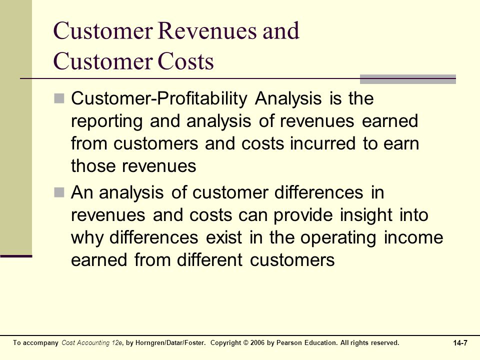 Customer Revenues and Customer Costs