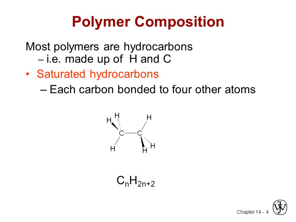 Polymer Composition Most polymers are hydrocarbons