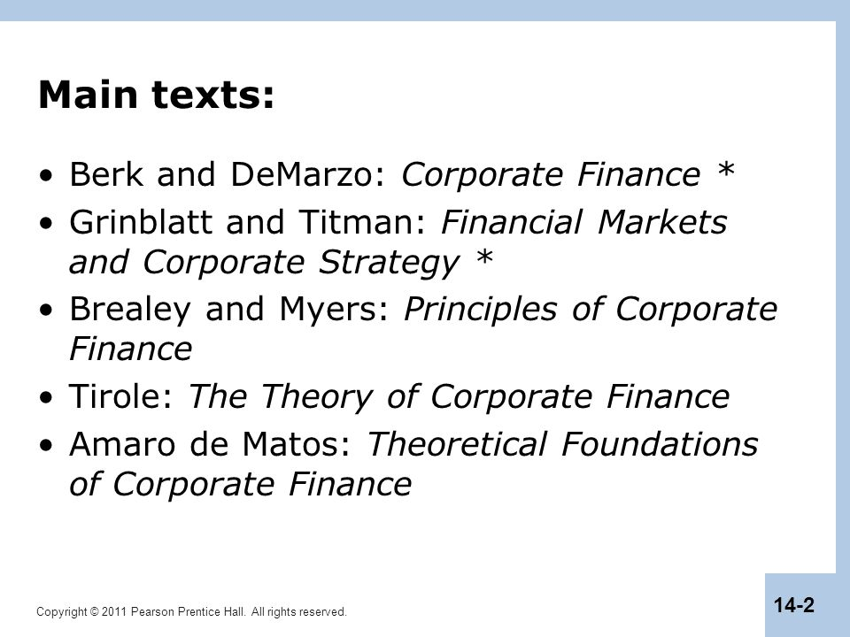 Main texts: Berk and DeMarzo: Corporate Finance *