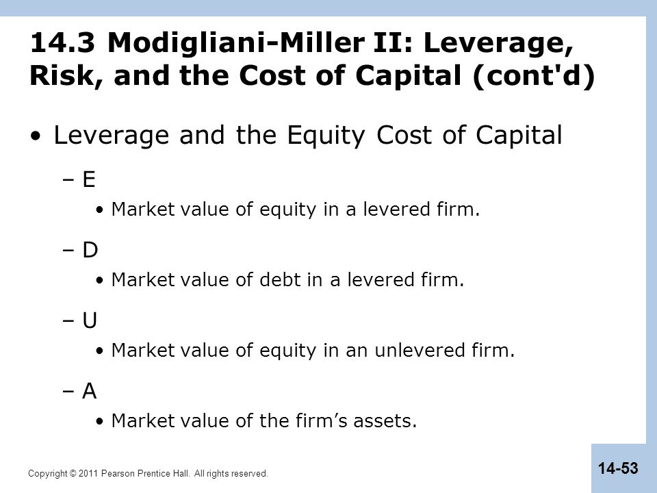 14.3 Modigliani-Miller II: Leverage, Risk, and the Cost of Capital (cont d)