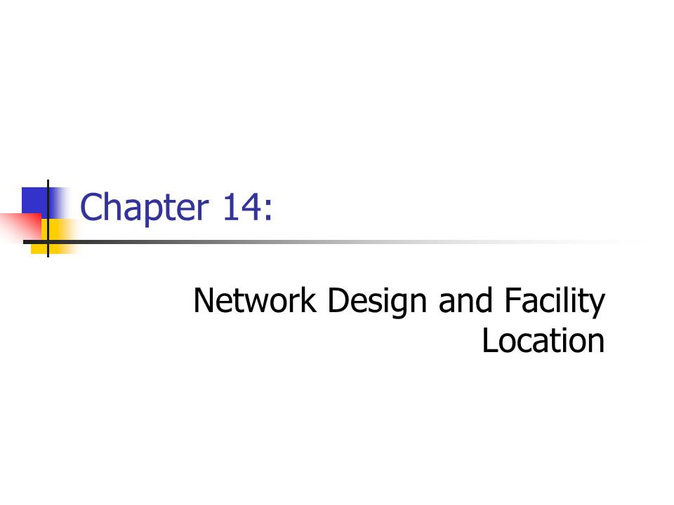 Network Design and Facility Location