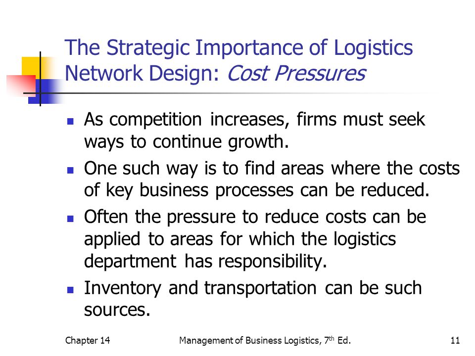 The Strategic Importance of Logistics Network Design: Cost Pressures