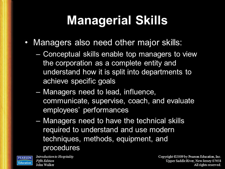Managerial Skills Managers also need other major skills: